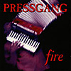 PRESSGANG 'Fire' CD/MC, Twah! 101-2 /-4